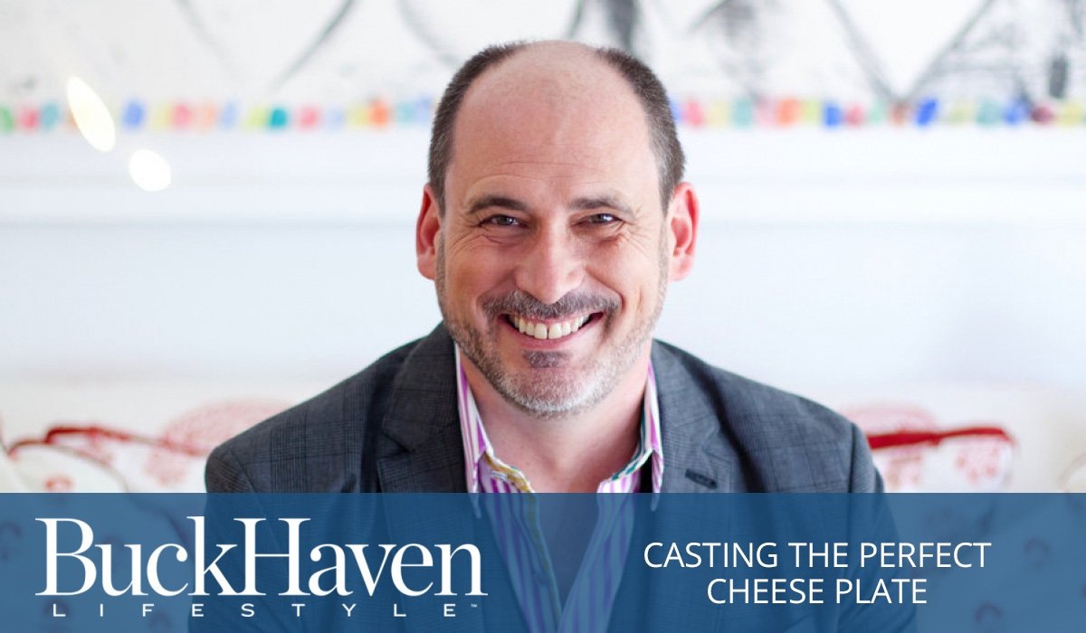 Sean O'Keefe writes for BuckHaven Lifestyle - Casting the perfect cheese plate